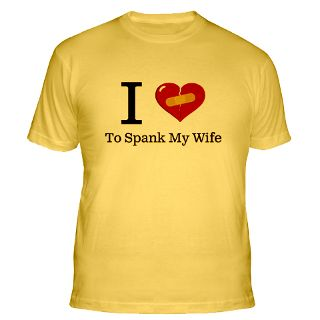 Love To Spank My Wife Gifts & Merchandise  I Love To Spank My Wife