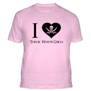 Love Thick White Girls Gifts & Merchandise  I Love Thick White