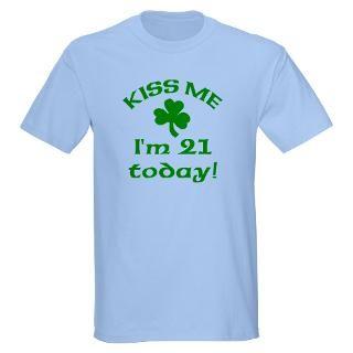 kiss me i m 21 on st patricks day
