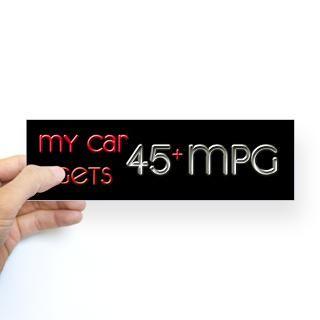 My Car Gets 45 MPG Bumper Bumper Sticker for $4.25