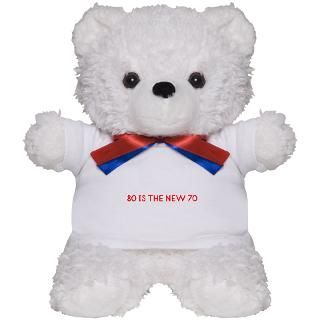 80 is the New 70 Teddy Bear for $18.00