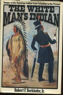 White Mans Indian from Columbus to Present 1st 78