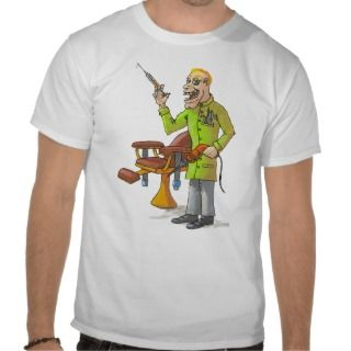 Funny Dentist T Shirts, Funny Dentist Gifts, Art, Posters, and more