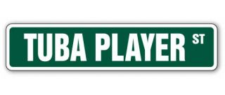 Tuba Player Street Sign Marching Band Tubist New Gift