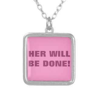 HER WILL BE DONE CUSTOM NECKLACE