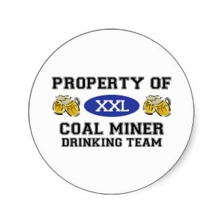 Property of Coal Miner Drinking Team Round Stickers