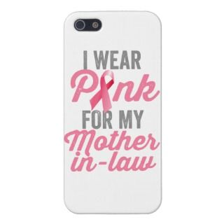 Wear Pink For My Mother In Law   Breast Cancer iPhone 5 Covers