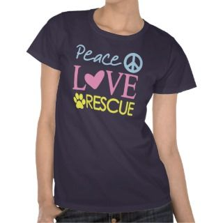 Peace Love Rescue Animal Rescue T shirt