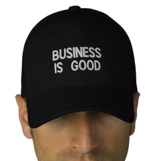 Business Is Good hat. Promote a positive attitude Embroidered