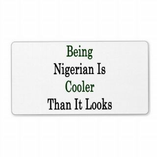 Being Nigerian Is Cooler Than It s Shipping Label