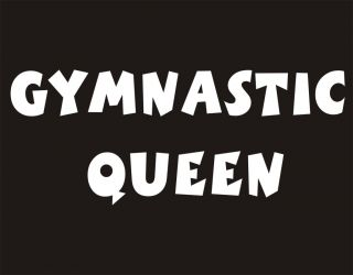 GYMNASTIC QUEEN Sports T Shirt Cheerleader Dance Olympic Spirit Cool
