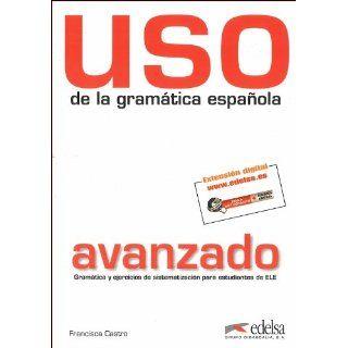 USO De LA Gramatica Espanola: Nivel Avanzado   New Edition 2011