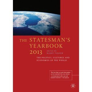 The Statesmans Yearbook 2013 The Politics, Cultures and Economies of