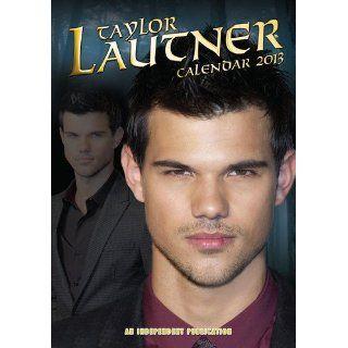 TAYLOR LAUTNER Kalender 2013 von Dream [Kalender] DREAM