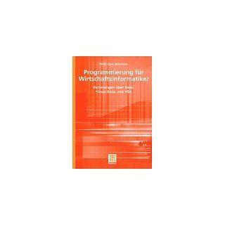 Programmierung für Wirtschaftsinformatiker. Vorlesungen über Visual