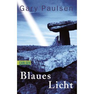 Blaues Licht Gary Paulsen, Cornelia Stoll Bücher