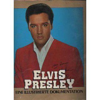 Elvis Presley Eine illustrierte Dokumentation Bücher