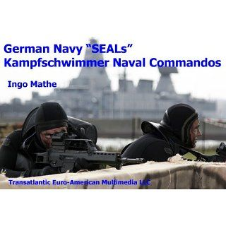 German Navy SEALs Kampfschwimmer Naval Commandos eBook Ingo Mathe