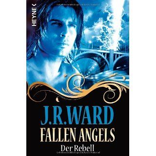 Fallen Angels   Der Rebell Fallen Angels 3 J. R. Ward