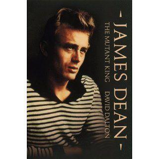 James Dean The Mutant King David Dalton Englische