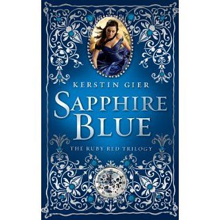 Sapphire Blue (The Ruby Red Trilogy) eBook Kerstin Gier, Anthea Bell