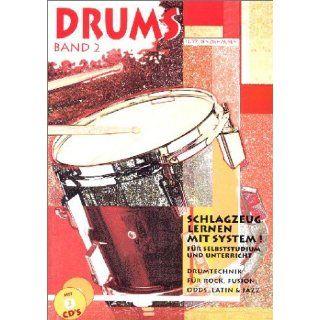 Drums. Schlagzeug lernen mit System Drums, Band 2 Drumtechnick für