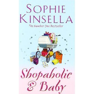 Shopaholic & Baby (Shopaholic Book 5) Sophie Kinsella