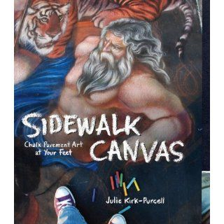 Sidewalk Canvas: Chalk Pavement Art at Your Feet: Julie