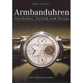 Armbanduhren. Geschichte, Technik und Design Mit Uhrmacher Lexikon
