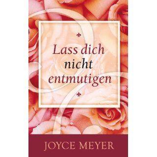 Meyer, J: Lass dich nicht entmutigen: Joyce Meyer, Dagmar