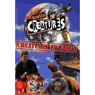 Creatures in Crisis (Kratts Creatures): Chris Kratt