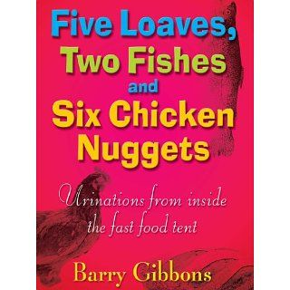 Five Loaves, Two Fishes and Six Chicken Nuggets: Urinations from
