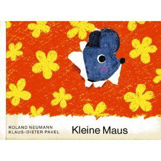 Kleine Maus: Roland Neumann, Klaus Dieter Pavel: Bücher
