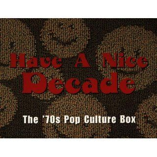 Have a Nice Decade 70s Pop Cul: Musik