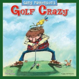 Golf Crazy by Gary Patterson   2013 12 Month Calendar Calendars