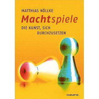 Machtspiele Die Kunst, sich durchzusetzen eBook Matthias Nöllke