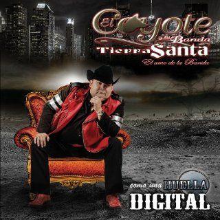 Como Una Huella Digital El Coyote Y Su Banda Tierra Santa