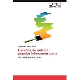 Escritos de música popular latinoamericana Las músicas mexicanas