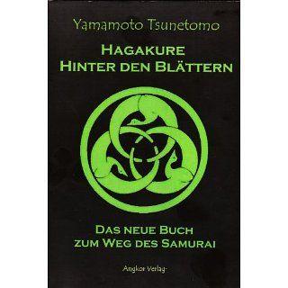 Hagakure. Der Weg des Samurai (Hinter den Blättern) eBook Tsunetomo