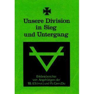 Unsere Division in Sieg und Untergang 18. Infanterie Division (mot