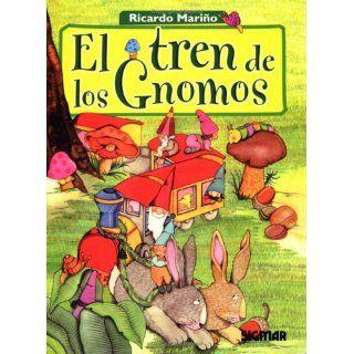 El Tren de Los Gnomos (Cuentos Del Bosque) Ricardo Mario