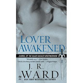 Lover Awakened (Black Dagger Brotherhood, Book 3) A Novel Of The