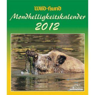 Wild und Hund Mondhelligkeitskalender 2012 Der Kalender für den