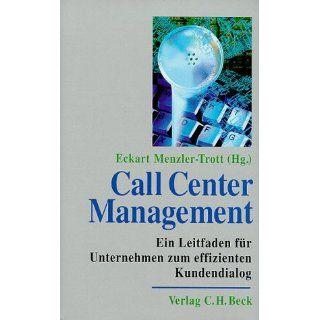 Call Center Management. Ein Leitfaden zum effizienten Kundendialog von