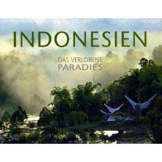 Indonesien   Das verlorene Paradies Luis M. Bisschops