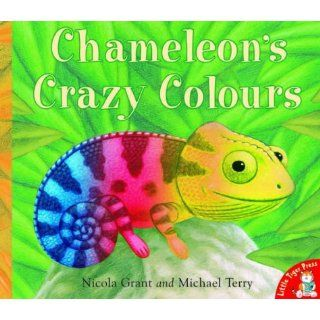 Chameleons Crazy Colours Michael Terry, Nicola Grant