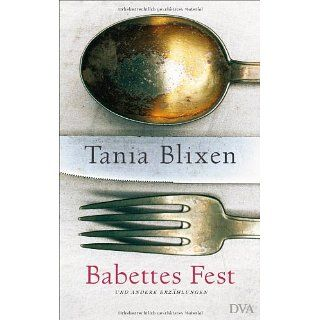 Babettes Fest und andere Erzählungen Tania Blixen, W. E