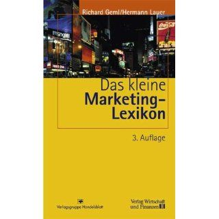 Das kleine Marketing Lexikon Richard Geml, Hermann Lauer