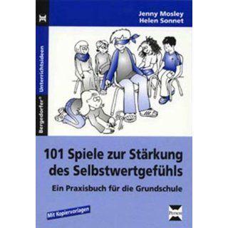 101 Spiele zur Stärkung des Selbstwertgefühls: Ein Praxisbuch für