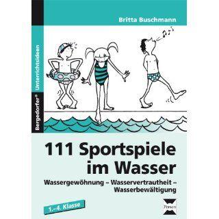 111 Sportspiele im Wasser. 1.   4. Klasse: Wassergewöhnung